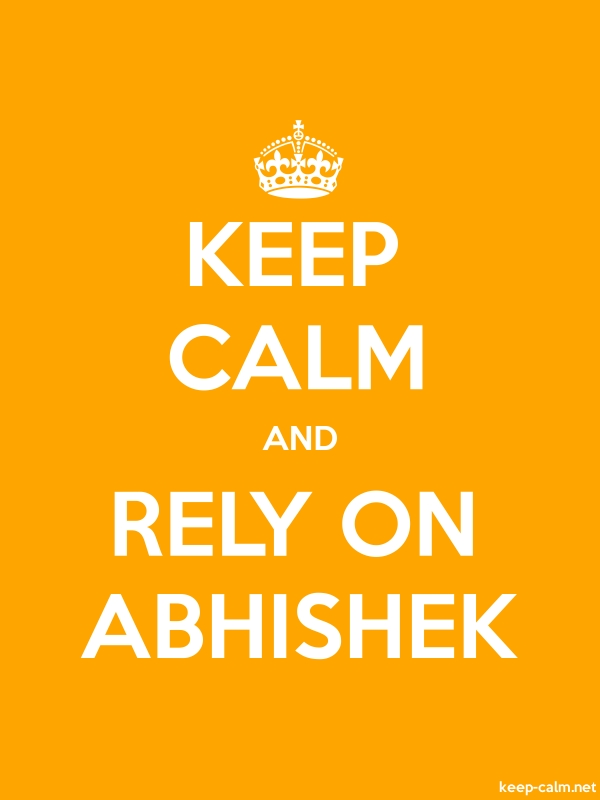 KEEP CALM AND RELY ON ABHISHEK - white/orange - Default (600x800)