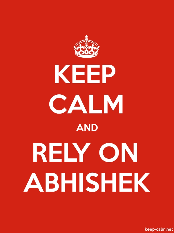 KEEP CALM AND RELY ON ABHISHEK - white/red - Default (600x800)