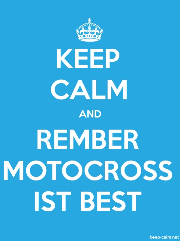 KEEP CALM AND REMBER MOTOCROSS IST BEST - white/blue - Default (600x800)