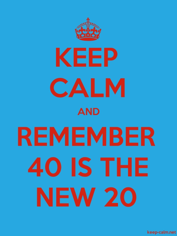 KEEP CALM AND REMEMBER 40 IS THE NEW 20 - red/blue - Default (600x800)