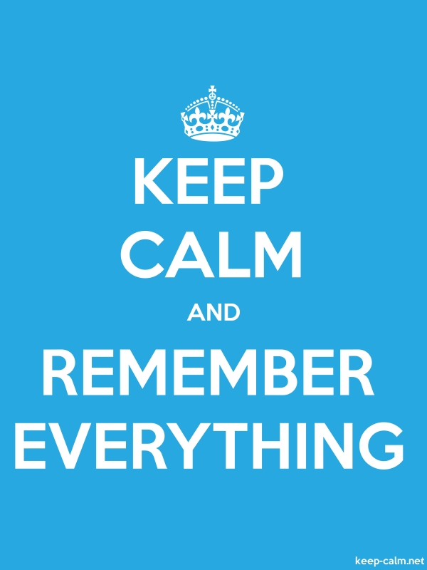 KEEP CALM AND REMEMBER EVERYTHING - white/blue - Default (600x800)
