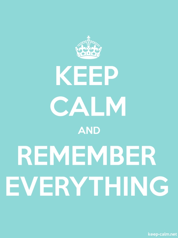 KEEP CALM AND REMEMBER EVERYTHING - white/lightblue - Default (600x800)