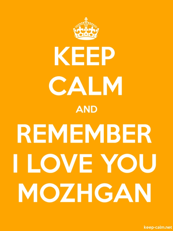 KEEP CALM AND REMEMBER I LOVE YOU MOZHGAN - white/orange - Default (600x800)