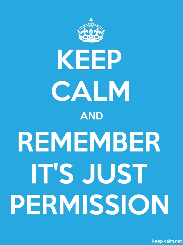 KEEP CALM AND REMEMBER IT'S JUST PERMISSION - white/blue - Default (600x800)