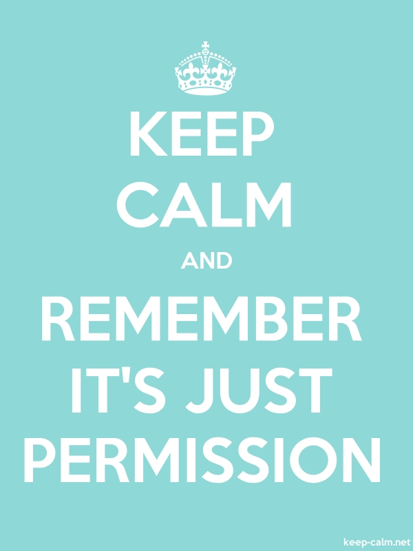 KEEP CALM AND REMEMBER IT'S JUST PERMISSION - white/lightblue - Default (600x800)