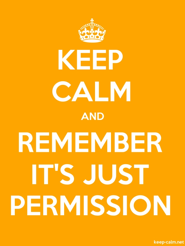 KEEP CALM AND REMEMBER IT'S JUST PERMISSION - white/orange - Default (600x800)