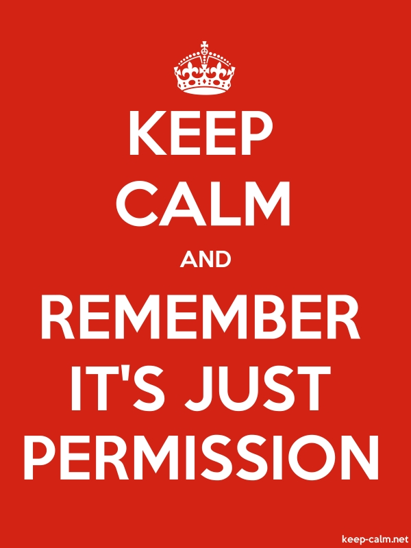 KEEP CALM AND REMEMBER IT'S JUST PERMISSION - white/red - Default (600x800)