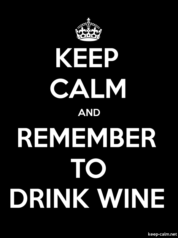KEEP CALM AND REMEMBER TO DRINK WINE - white/black - Default (600x800)