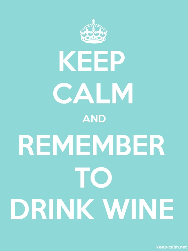 KEEP CALM AND REMEMBER TO DRINK WINE - white/lightblue - Default (600x800)