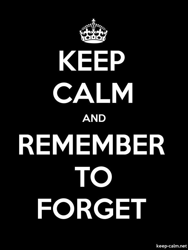 KEEP CALM AND REMEMBER TO FORGET - white/black - Default (600x800)