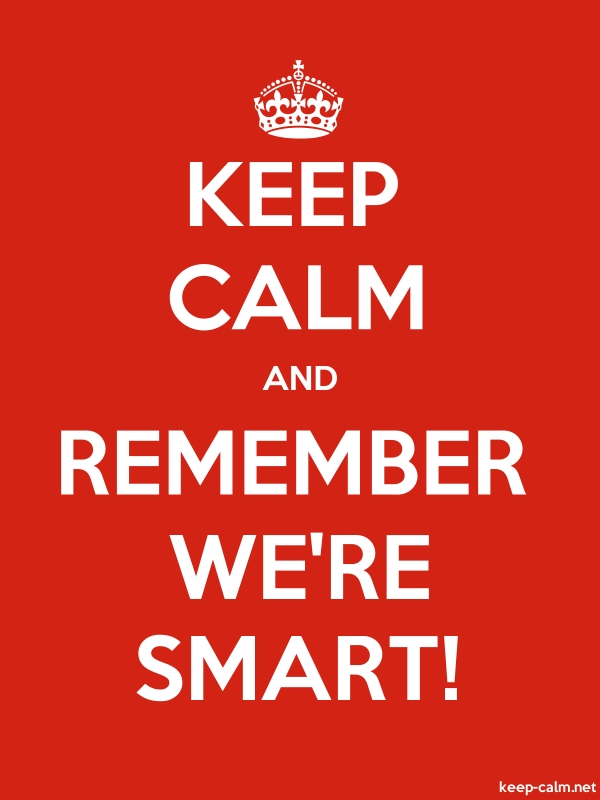 KEEP CALM AND REMEMBER WE'RE SMART! - white/red - Default (600x800)