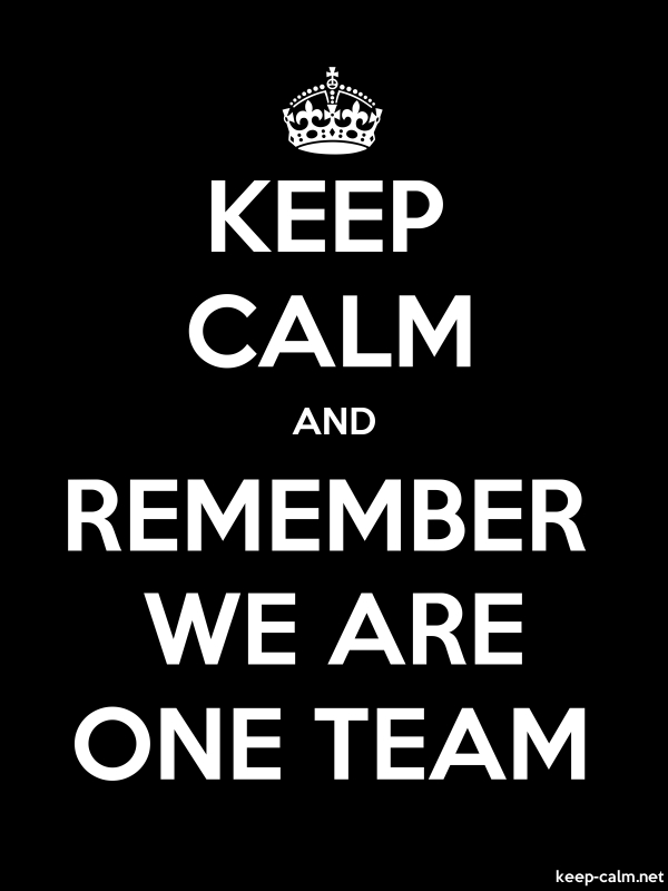 KEEP CALM AND REMEMBER WE ARE ONE TEAM - white/black - Default (600x800)