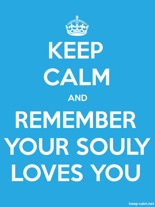 KEEP CALM AND REMEMBER YOUR SOULY LOVES YOU - white/blue - Default (600x800)