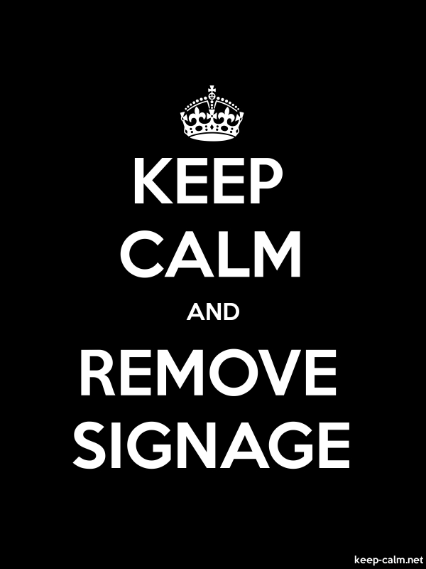 KEEP CALM AND REMOVE SIGNAGE - white/black - Default (600x800)