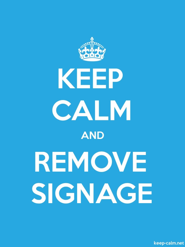KEEP CALM AND REMOVE SIGNAGE - white/blue - Default (600x800)