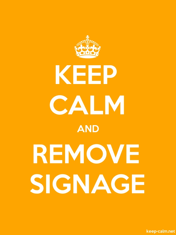 KEEP CALM AND REMOVE SIGNAGE - white/orange - Default (600x800)