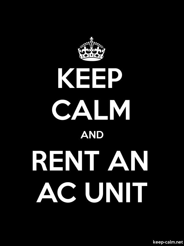 KEEP CALM AND RENT AN AC UNIT - white/black - Default (600x800)