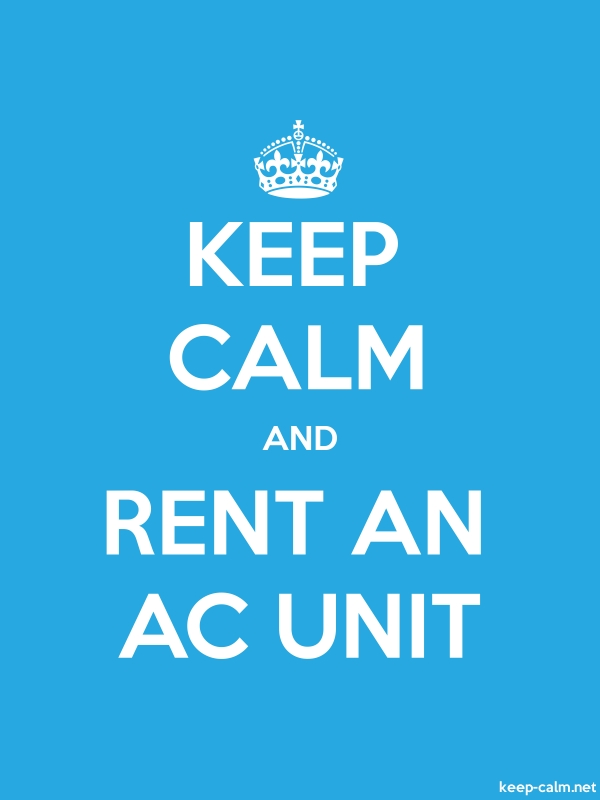 KEEP CALM AND RENT AN AC UNIT - white/blue - Default (600x800)