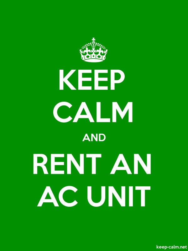 KEEP CALM AND RENT AN AC UNIT - white/green - Default (600x800)
