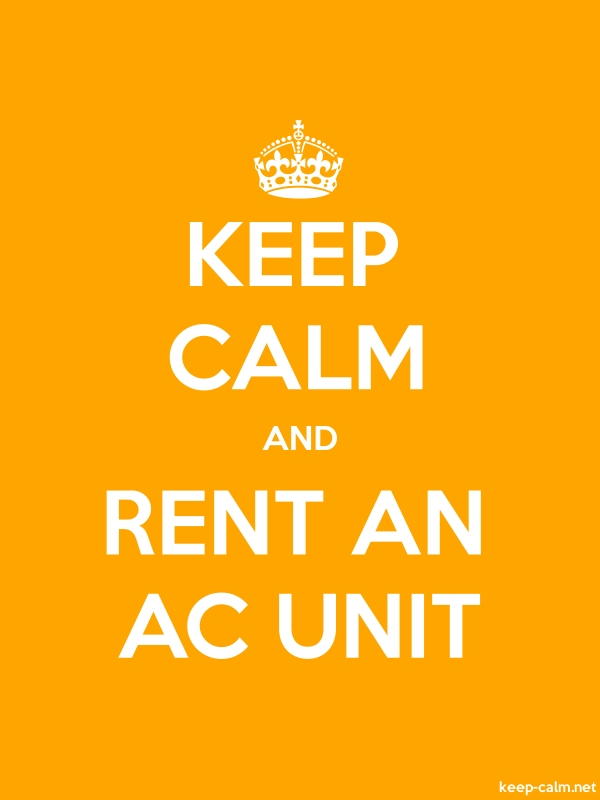 KEEP CALM AND RENT AN AC UNIT - white/orange - Default (600x800)