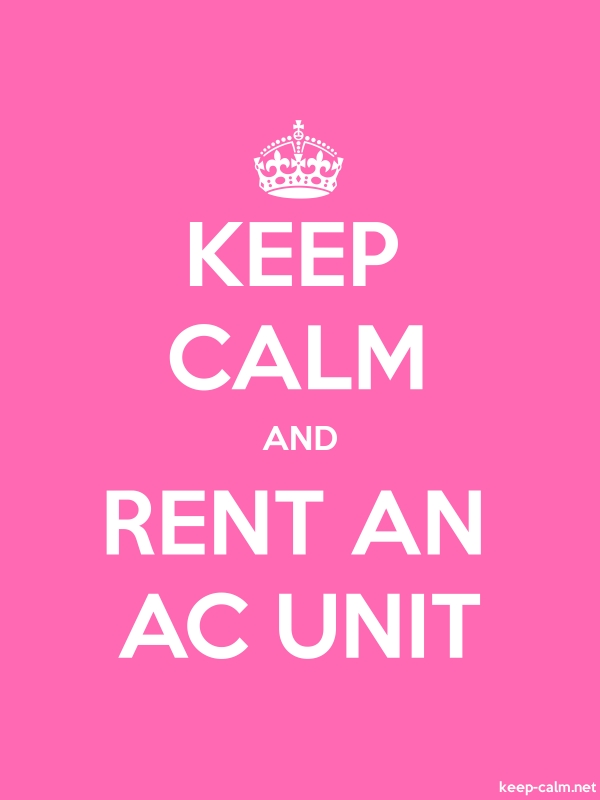 KEEP CALM AND RENT AN AC UNIT - white/pink - Default (600x800)