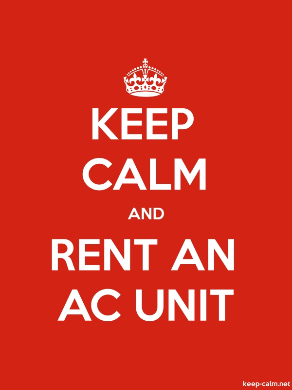 KEEP CALM AND RENT AN AC UNIT - white/red - Default (600x800)
