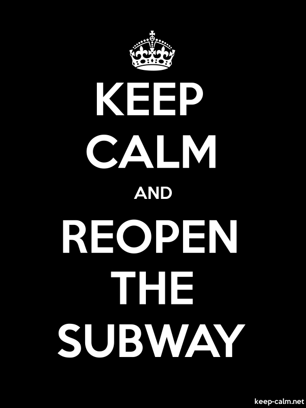 KEEP CALM AND REOPEN THE SUBWAY - white/black - Default (600x800)