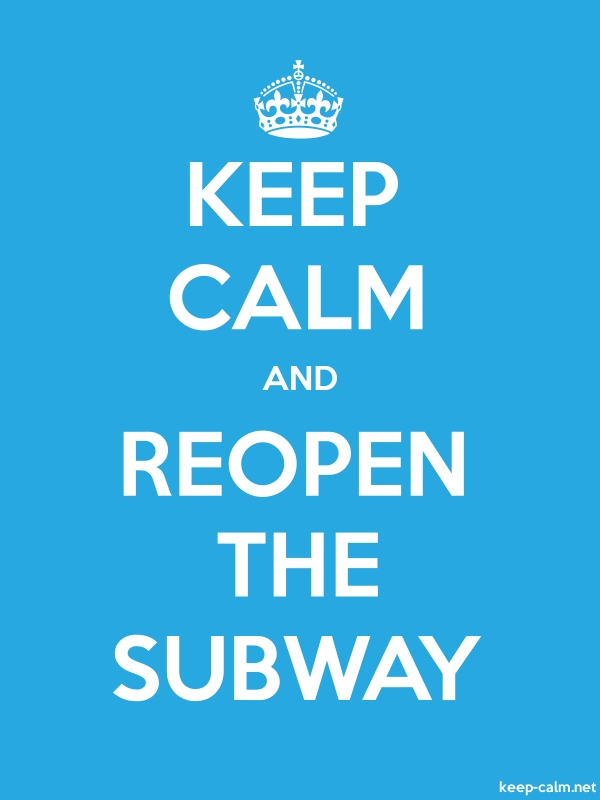 KEEP CALM AND REOPEN THE SUBWAY - white/blue - Default (600x800)