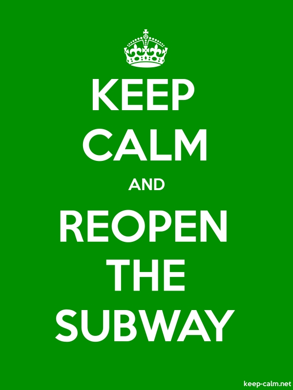KEEP CALM AND REOPEN THE SUBWAY - white/green - Default (600x800)