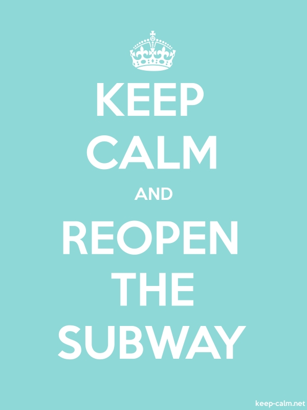 KEEP CALM AND REOPEN THE SUBWAY - white/lightblue - Default (600x800)
