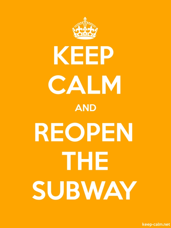 KEEP CALM AND REOPEN THE SUBWAY - white/orange - Default (600x800)