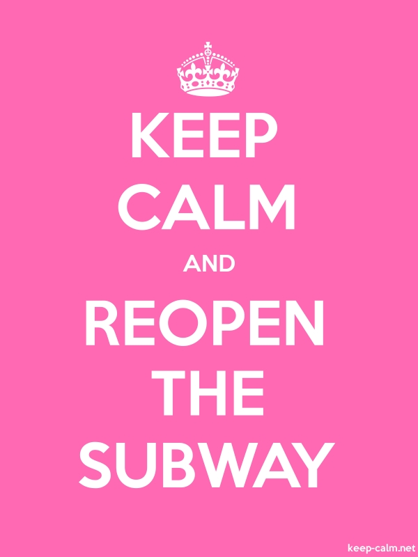 KEEP CALM AND REOPEN THE SUBWAY - white/pink - Default (600x800)