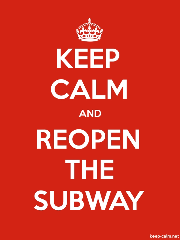 KEEP CALM AND REOPEN THE SUBWAY - white/red - Default (600x800)