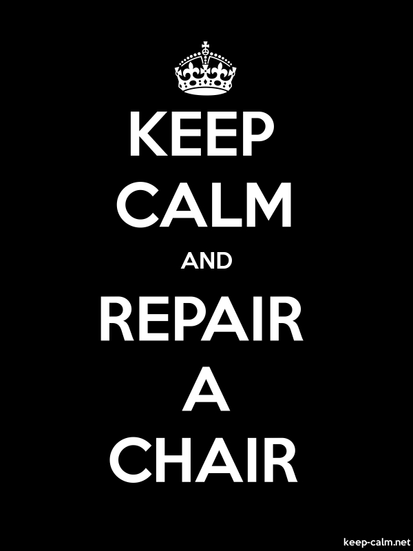 KEEP CALM AND REPAIR A CHAIR - white/black - Default (600x800)