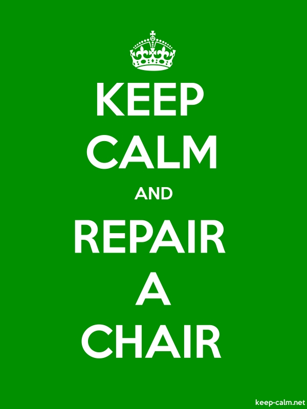 KEEP CALM AND REPAIR A CHAIR - white/green - Default (600x800)