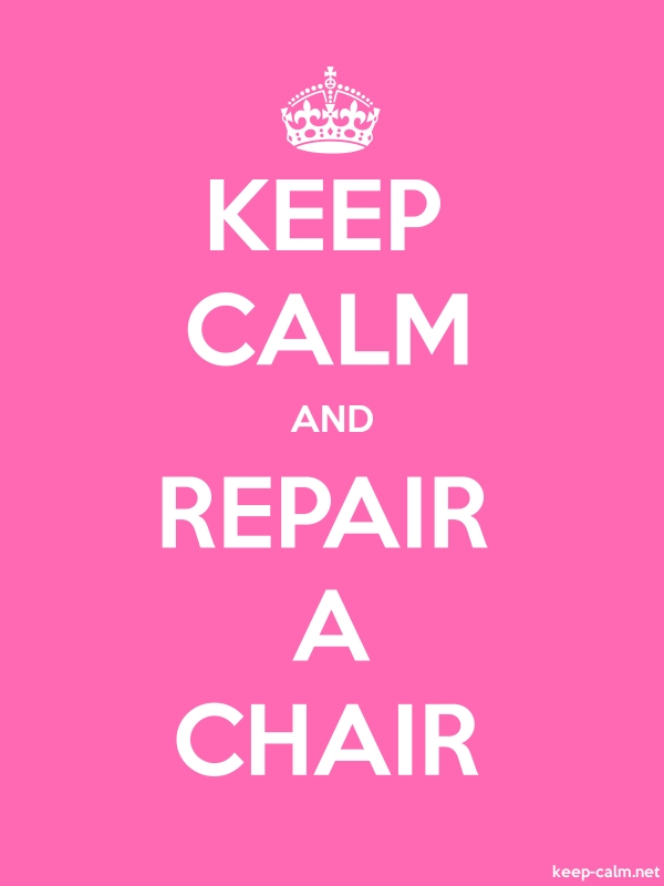 KEEP CALM AND REPAIR A CHAIR - white/pink - Default (600x800)