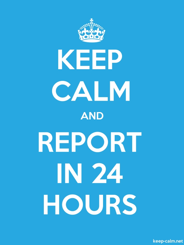 KEEP CALM AND REPORT IN 24 HOURS - white/blue - Default (600x800)