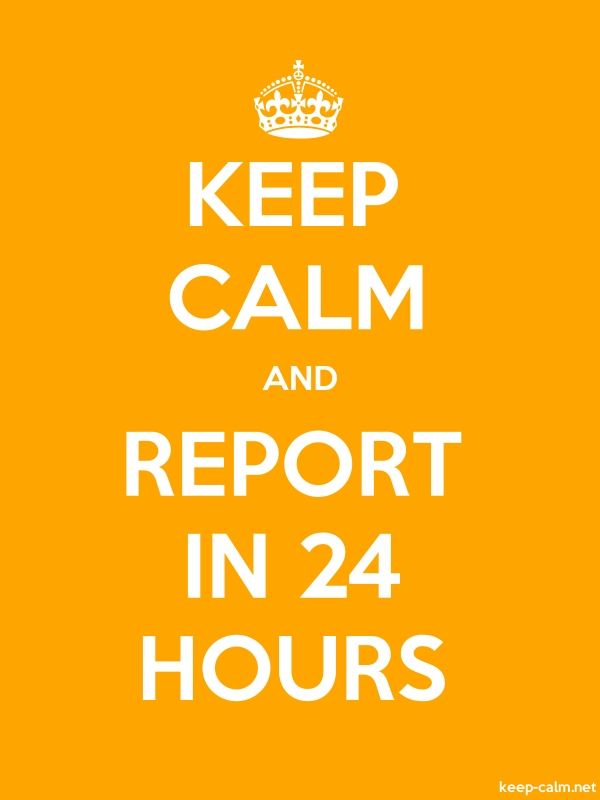KEEP CALM AND REPORT IN 24 HOURS - white/orange - Default (600x800)