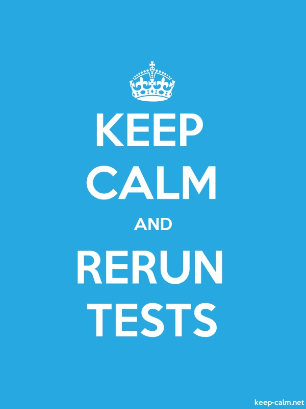 KEEP CALM AND RERUN TESTS - white/blue - Default (600x800)