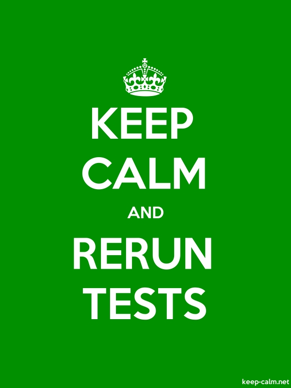 KEEP CALM AND RERUN TESTS - white/green - Default (600x800)