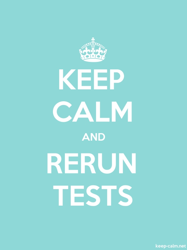 KEEP CALM AND RERUN TESTS - white/lightblue - Default (600x800)