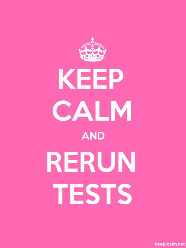 KEEP CALM AND RERUN TESTS - white/pink - Default (600x800)
