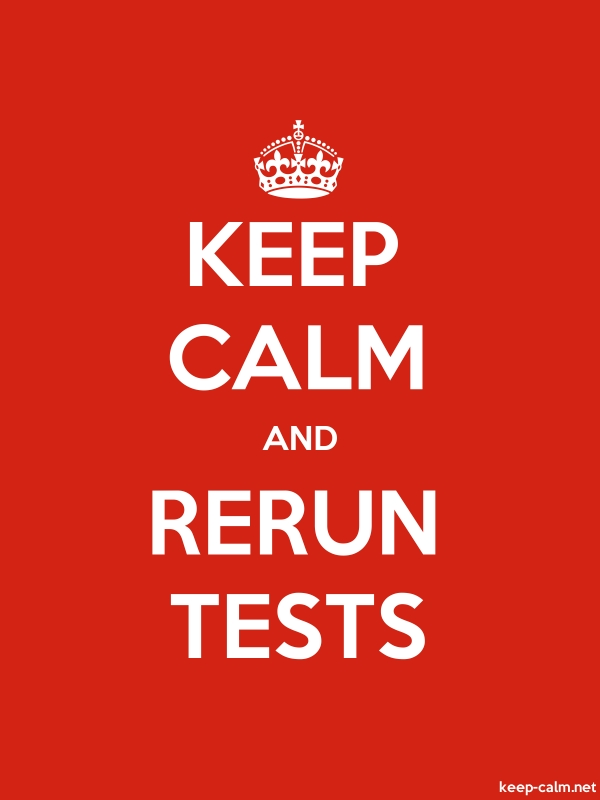 KEEP CALM AND RERUN TESTS - white/red - Default (600x800)