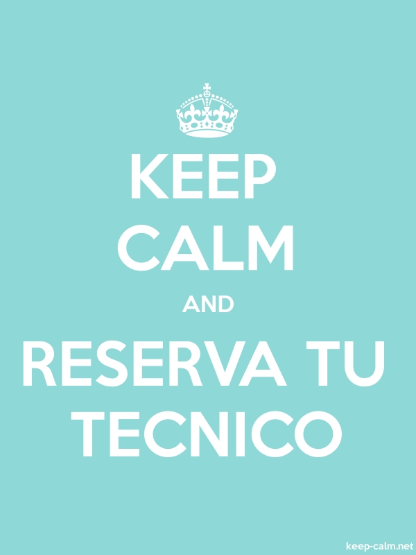 KEEP CALM AND RESERVA TU TECNICO - white/lightblue - Default (600x800)