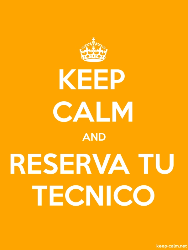 KEEP CALM AND RESERVA TU TECNICO - white/orange - Default (600x800)