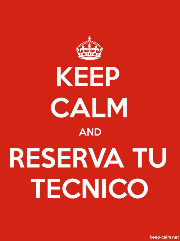 KEEP CALM AND RESERVA TU TECNICO - white/red - Default (600x800)