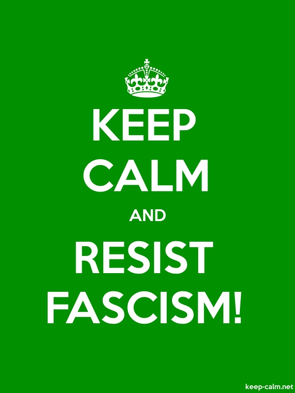 KEEP CALM AND RESIST FASCISM! - white/green - Default (600x800)