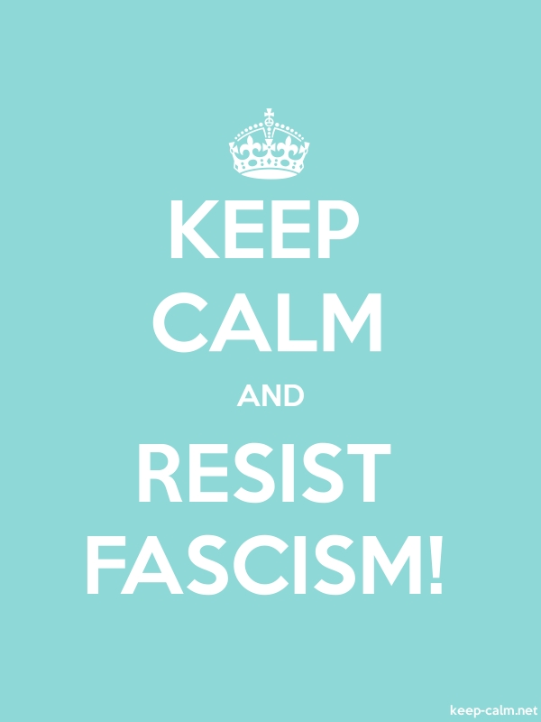 KEEP CALM AND RESIST FASCISM! - white/lightblue - Default (600x800)