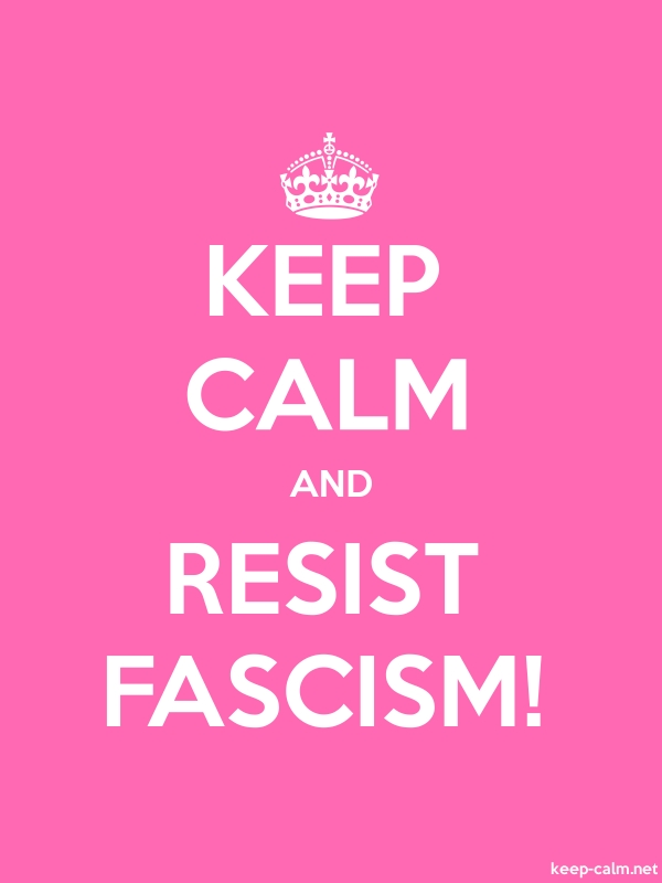 KEEP CALM AND RESIST FASCISM! - white/pink - Default (600x800)