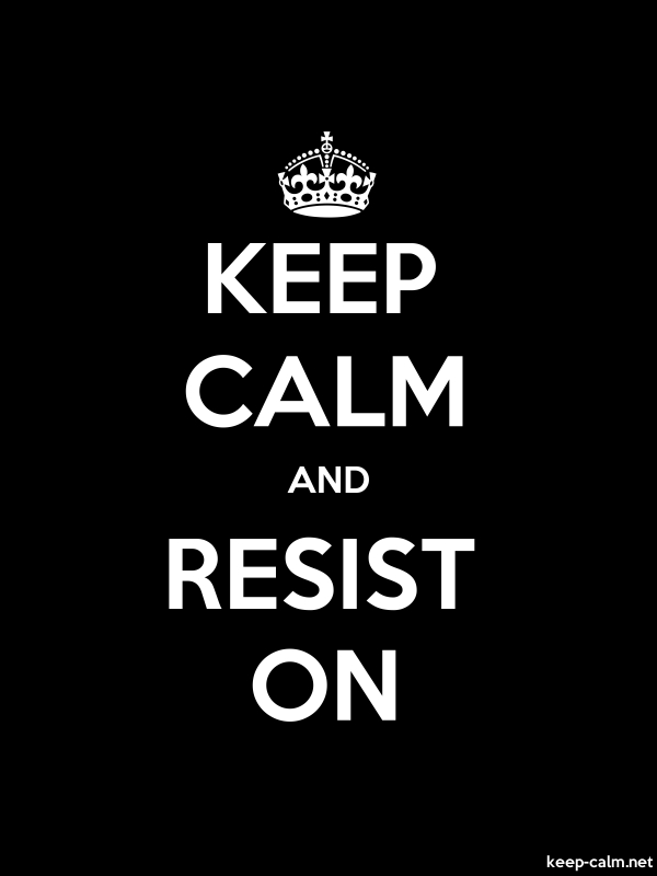 KEEP CALM AND RESIST ON - white/black - Default (600x800)